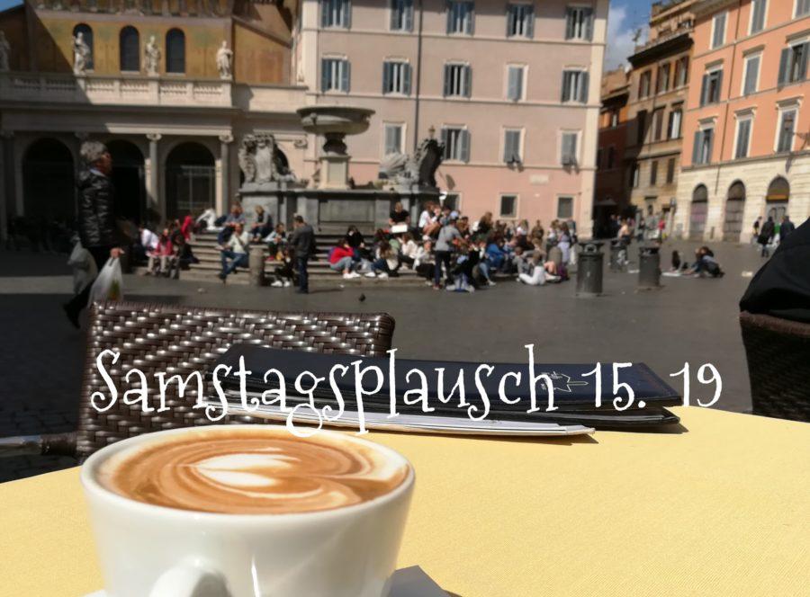 Ein Kaffee in Rom {Samstagsplausch 15.19}